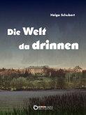 Die Welt da drinnen (eBook, PDF)