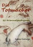 Die Totmacher (eBook, ePUB)
