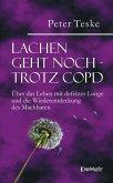 Lachen geht noch – trotz COPD. Über das Leben mit defekter Lunge und die Wiederentdeckung des Machbaren (eBook, ePUB)