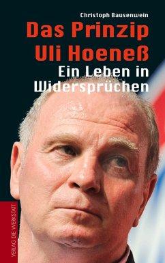 Das Prinzip Uli Hoeneß (eBook, ePUB) - Bausenwein, Christoph