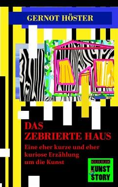 Das zebrierte Haus (eBook, ePUB) - Höster, Gernot