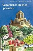 Vegetarisch kochen - persisch (eBook, PDF)