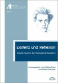 Existenz und Reflexion: Aktuelle Aspekte der Kierkegaard-Rezeption (eBook, PDF)