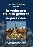 Die Liegnitz-Trilogie - 1. In verlorener Heimat geboren (eBook, ePUB)