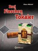 Drei Flaschen Tokaier (eBook, ePUB)
