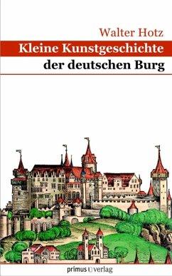 Kleine Kunstgeschichte der deutschen Burg (eBook, PDF) - Hotz, Walter