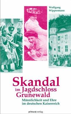 Skandal im Jagdschloss Grunewald (eBook, ePUB) - Wippermann, Wolfgang