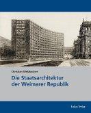 Die Staatsarchitektur der Weimarer Republik (eBook, PDF)
