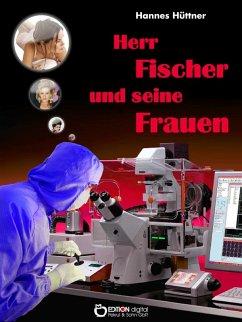 Herr Fischer und seine Frauen (eBook, ePUB) - Hüttner, Hannes