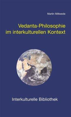 Vedanta-Philosophie im interkulturellen Kontext...