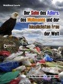 Der Sohn des Adlers, des Müllmanns und der hässlichsten Frau der Welt (eBook, ePUB)