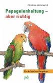 Papageienhaltung - aber richtig (eBook, PDF)