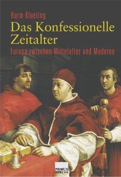 Das Konfessionelle Zeitalter (eBook, PDF) - Klueting, Harm