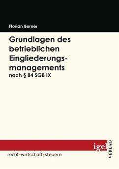 Grundlagen des betrieblichen Eingliederungsmanagements nach § 84 SGB IX (eBook, PDF) - Berner, Florian