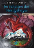 Im Schatten des Nordgebirges (1) Die Reise (eBook, ePUB)