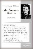 »Im Sommer 1944 war ich gerade 20 Jahre alt ...«. Aus dem Tagebuch einer jungen Frau (eBook, ePUB)