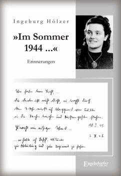»Im Sommer 1944 war ich gerade 20 Jahre alt ...«. Aus dem Tagebuch einer jungen Frau (eBook, ePUB) - Hölzer, Ingeburg
