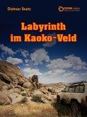 Labyrinth im Kaoko-Veld (eBook, ePUB)