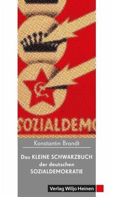 Das kleine Schwarzbuch der deutschen Sozialdemokratie (eBook, ePUB) - Brandt, Konstantin