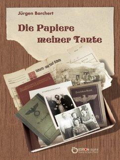 Die Papiere meiner Tante (eBook, ePUB) - Borchert, Jürgen