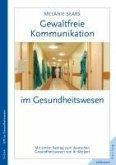 Gewaltfreie Kommunikation im Gesundheitswesen (eBook, ePUB)