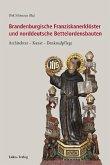 Brandenburgische Franziskanerklöster und norddeutsche Bettelordensbauten (eBook, PDF)