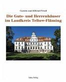 Die Guts- und Herrenhäuser im Landkreis Teltow-Fläming (eBook, PDF)