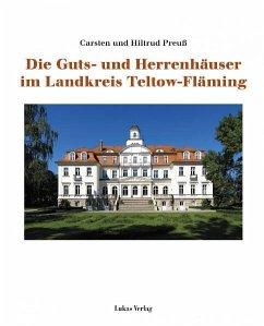 Die Guts- und Herrenhäuser im Landkreis Teltow-Fläming (eBook, PDF) - Preuß, Hiltrud; Preuß, Carsten