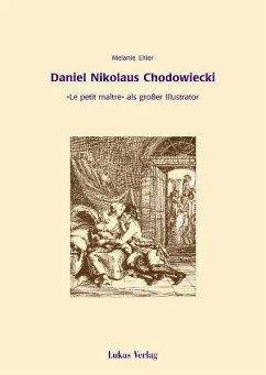 Daniel Nikolaus Chodowiecki (eBook, PDF) - Ehler, Melanie