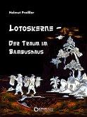 Lotoskerne - Der Traum im Bambushaus (eBook, ePUB)