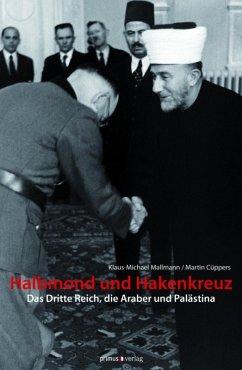 Halbmond und Hakenkreuz (eBook, ePUB) - Cüppers, Martin; Mallmann, Klaus-Michael