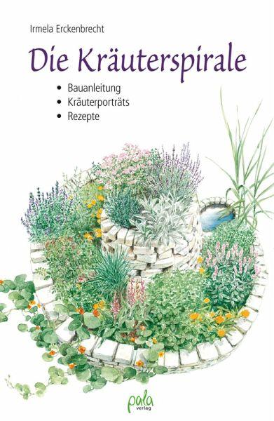 Die kr uterspirale ebook pdf von irmela erckenbrecht portofrei bei b - Gartenarchitektur software ...
