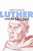 Luther und die Neuzeit (eBook, ePUB)