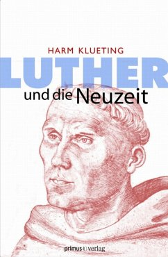 Luther und die Neuzeit (eBook, ePUB) - Klueting, Harm