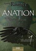 Anation - Wodans Lebenshauch. Von keltischer Götterdämmerung 1 (eBook, ePUB)