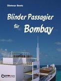 Blinder Passagier für Bombay (eBook, ePUB)