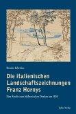 Die italienischen Landschaftszeichnungen Franz Hornys (eBook, PDF)