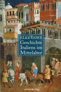 Geschichte Italiens im Mittelalter (eBook, PDF) - Goez, Elke