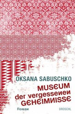 Museum der vergessenen Geheimnisse (eBook, ePUB) - Sabuschko, Oksana