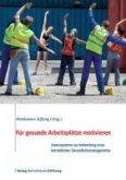 Für gesunde Arbeitsplätze motivieren (eBook, ePUB)