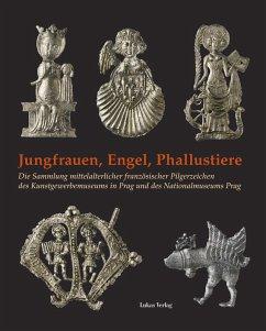 Jungfrauen, Engel, Phallustiere (eBook, PDF) - Kühne, Hartmut; Brumme, Carina; Koenigsmarková, Helena