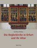 Die Reglerkirche in Erfurt und ihr Altar (eBook, PDF)