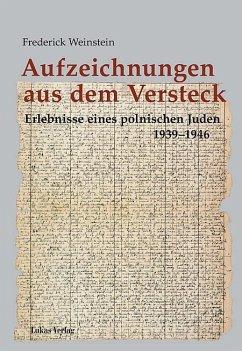 Aufzeichnungen aus dem Versteck (eBook, PDF) - Weinstein, Frederick