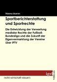 Sportberichterstattung und Sportrechte (eBook, PDF)