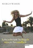 Lebensfreude beflügelt unsere Gesundheit (eBook, ePUB)
