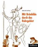 Mit Brünhilde durch das Ruhrgebiet (eBook, ePUB)