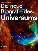 Die neue Biografie des Universums (eBook, ePUB)