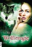 Wolfsmagie / Geschöpfe der Nacht Bd.10 (eBook, ePUB)