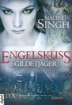 Engelskuss / Gilde der Jäger Bd.1 (eBook, ePUB) - Singh, Nalini