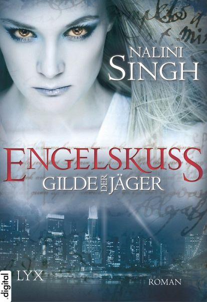 Engelskuss Gilde Der Jäger Bd1 Ebook Epub Von Nalini Singh